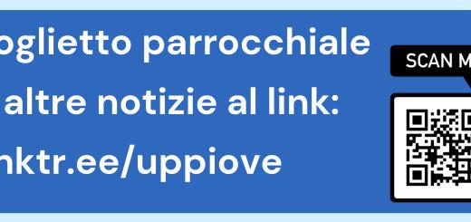 Foglietto parrocchiale in PDF al sito: linktr.ee/uppiove
